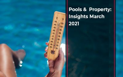 Pools & Property: Insights March 2021